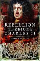 Rebellion in the Reign of Charles II:...