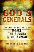 God's Generals: The Military Lives of...