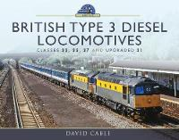 British Type 3 Diesel Locomotives:...