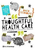 Thoughtful Health Care: Ethical...