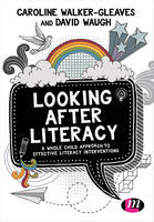 Looking After Literacy: A Whole Child...