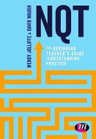 NQT: The Beginning Teacher's Guide to...