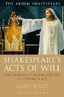 Shakespeare's Acts of Will: Law,...