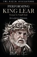 Performing King Lear: Gielgud to...