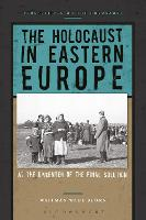 The Holocaust in Eastern Europe: At...