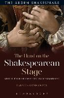 The Hand on the Shakespearean Stage:...