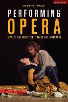 Performing Opera: A Practical Guide...