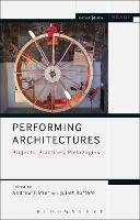 Performing Architectures: Projects,...