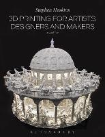 3D Printing for Artists, Designers ...
