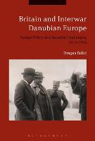 Britain and Interwar Danubian Europe:...
