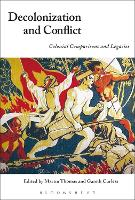 Decolonization and Conflict: Colonial...