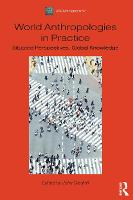 World Anthropologies in Practice:...