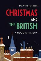 Christmas and the British: A Modern...