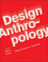 Design Anthropology: Object Cultures...