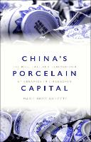 China's Porcelain Capital: The Rise,...