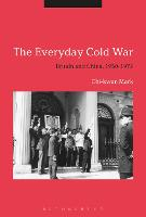 The Everyday Cold War: Britain and...