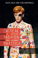 Critical Fashion Practice: From...
