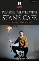 Devising Theatre with Stan's Cafe