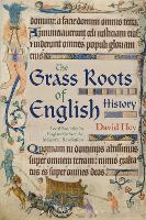 The Grass Roots of English History:...
