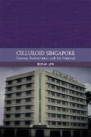 Celluloid Singapore: Cinema,...