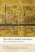 The City in Arabic Literature:...