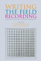 Writing the Field Recording: Sound,...