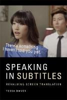 Speaking in Subtitles: Revaluing...