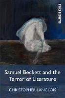 Samuel Beckett and the Terror of...