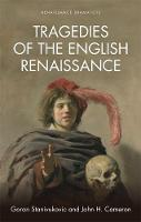 Tragedies of the English Renaissance:...