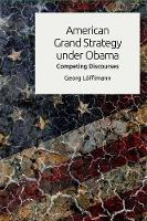 American Grand Strategy Under Obama:...