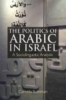 The Politics of Arabic in Israel: A...