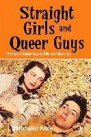 Straight Girls and Queer Guys: The...