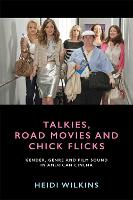 Talkies, Road Movies and Chick ...