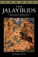 The Jalayirids: Dynastic State...