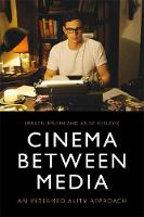 Cinema Between Media: An...