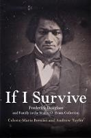 If I Survive: Frederick Douglass and...