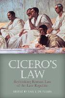 Cicero's Law: Rethinking Roman Law of...