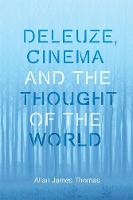 Deleuze, Cinema and the Thought of ...