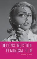 Deconstruction, Feminism, Film