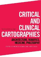 Critical and Clinical Cartographies:...