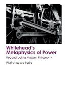 Whitehead'S Metaphysics of Power:...