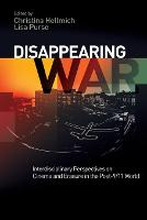 Disappearing War: Interdisciplinary...