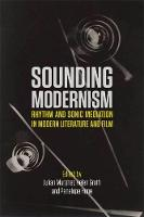 Sounding Modernism: Rhythm and Sonic...