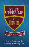 Stiff Upper Lip: Secrets, Crimes and...