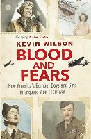 Blood and Fears: How America's Bomber...