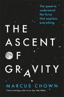 The Ascent of Gravity: The Quest to...