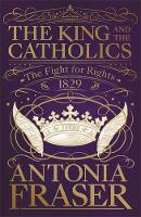 The King and the Catholics: The Fight...