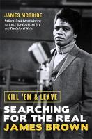 Kill 'Em and Leave: Searching for the...