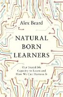 Natural Born Learners: Our Incredible...