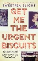 Get Me the Urgent Biscuits: An...